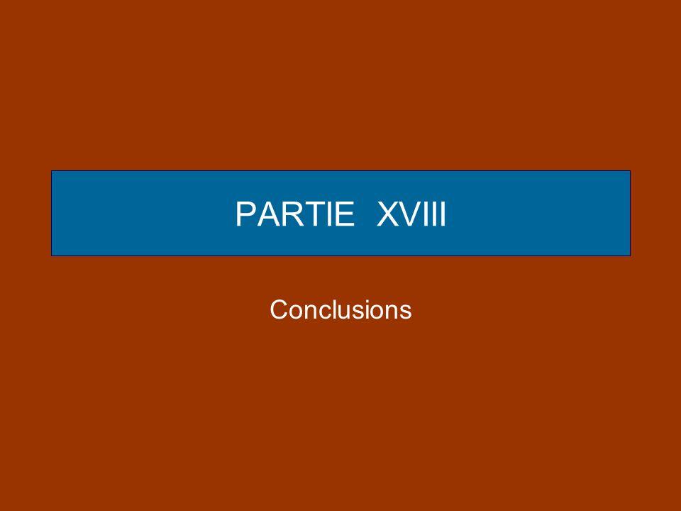 PARTIE XVIII Conclusions