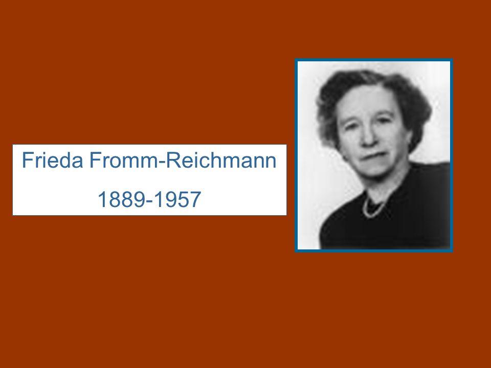 Frieda Fromm-Reichmann 1889-1957