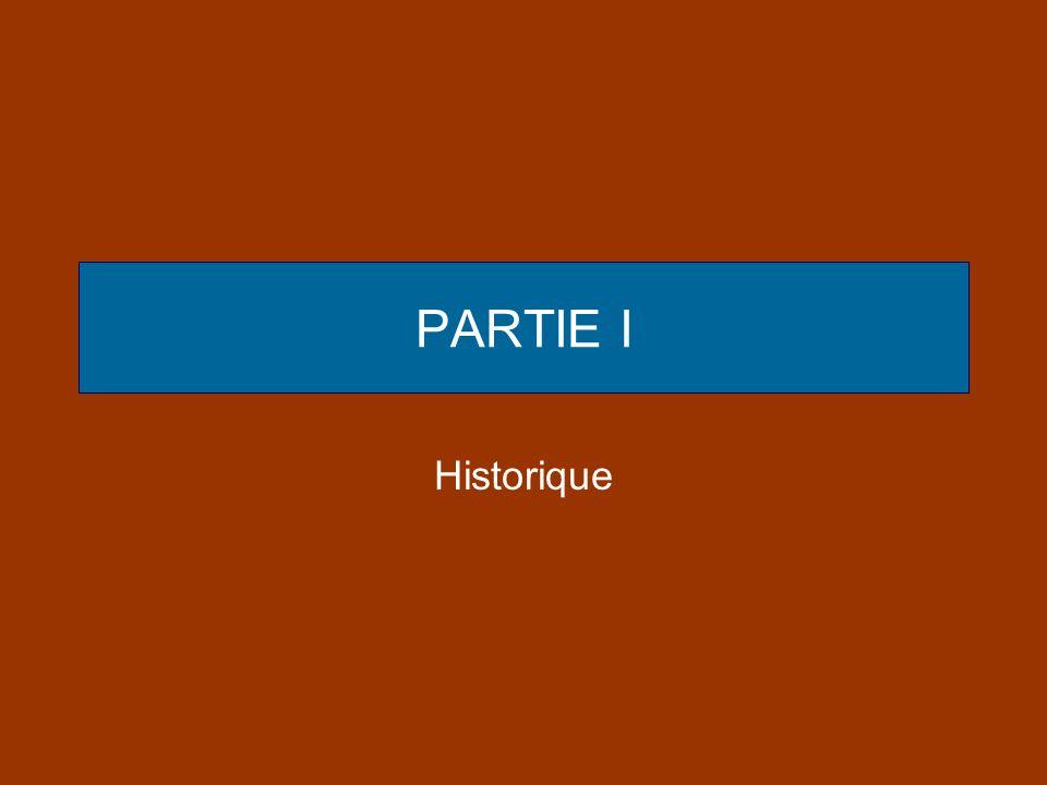 PARTIE I Historique