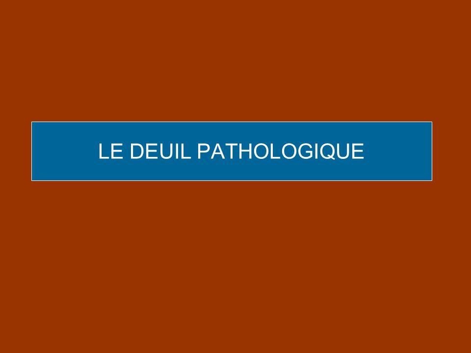 LE DEUIL PATHOLOGIQUE