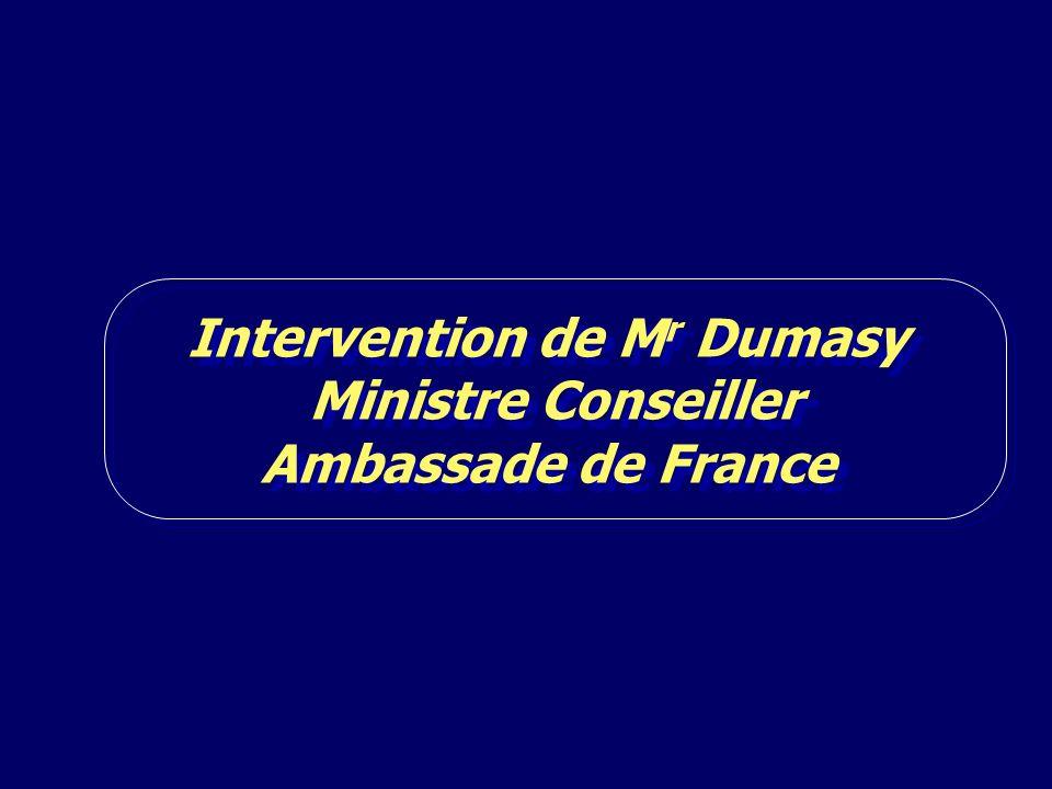 Intervention de M r Dumasy Ministre Conseiller Ambassade de France Intervention de M r Dumasy Ministre Conseiller Ambassade de France