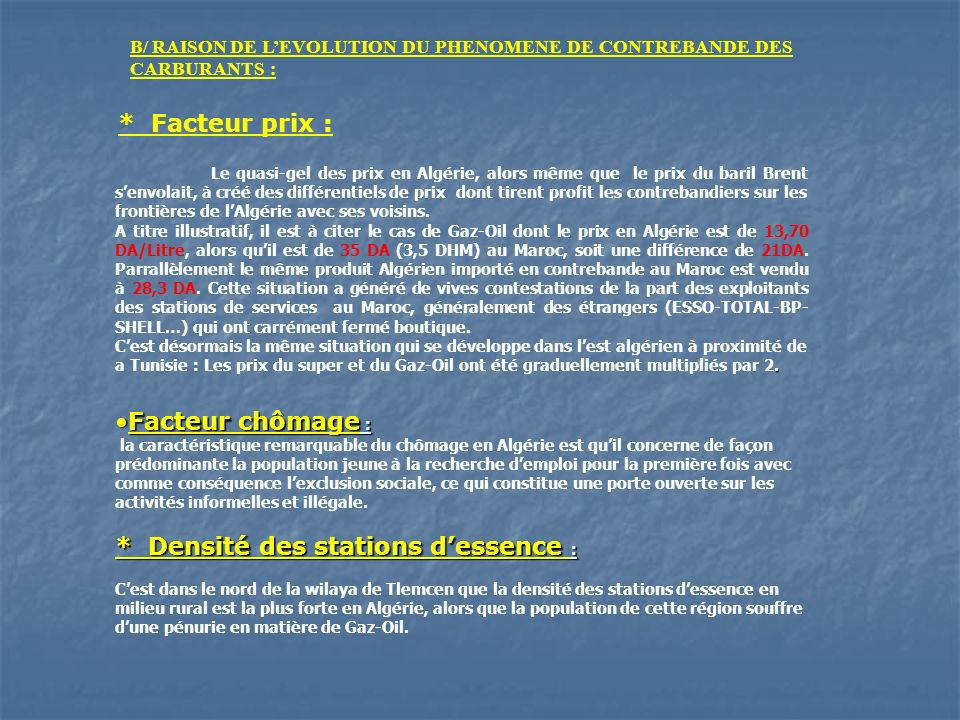 Facteur chômage : * Densité des stations dessence :Facteur chômage : la caractéristique remarquable du chômage en Algérie est quil concerne de façon p