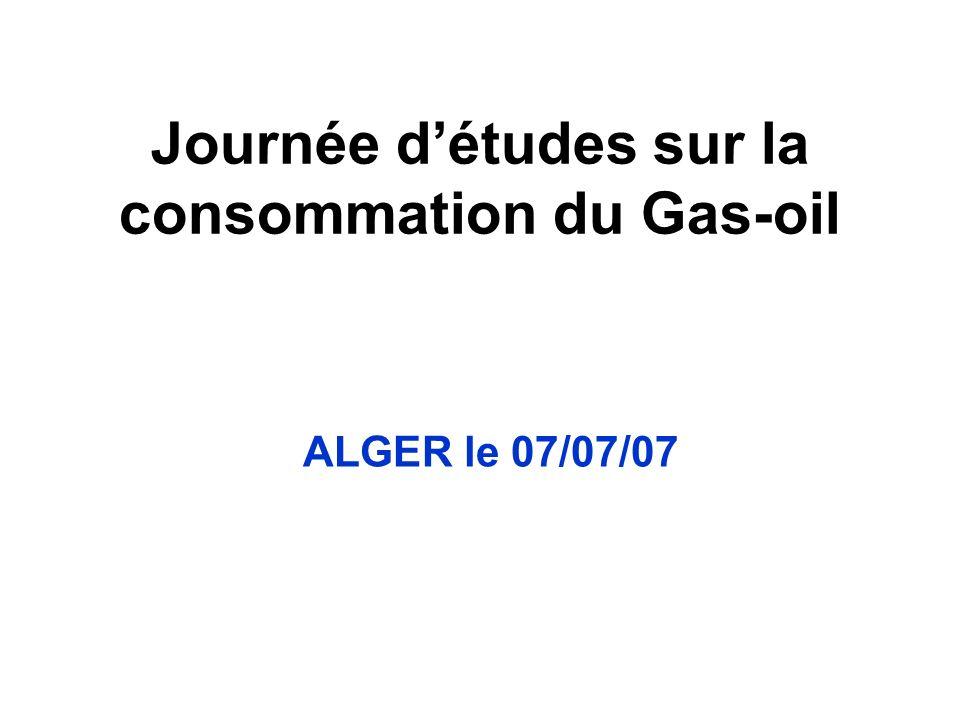 Journée détudes sur la consommation du Gas-oil ALGER le 07/07/07