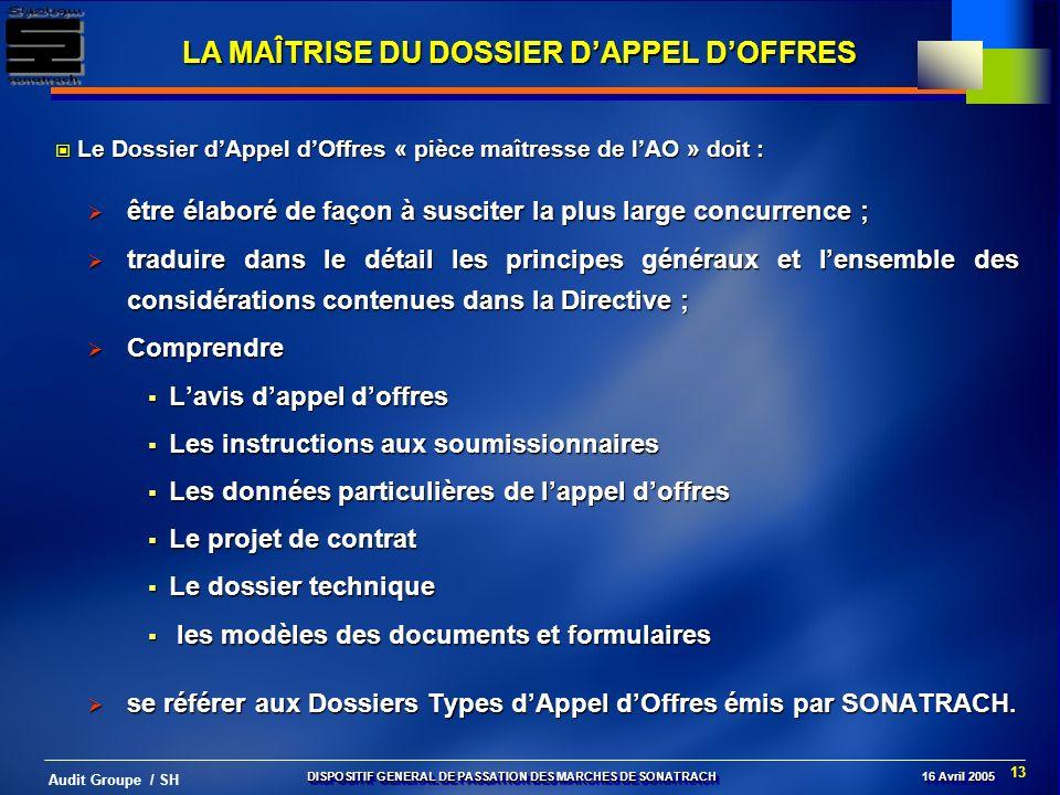 13 Audit Groupe / SH Le Dossier dAppel dOffres « pièce maîtresse de lAO » doit : Le Dossier dAppel dOffres « pièce maîtresse de lAO » doit : être élab
