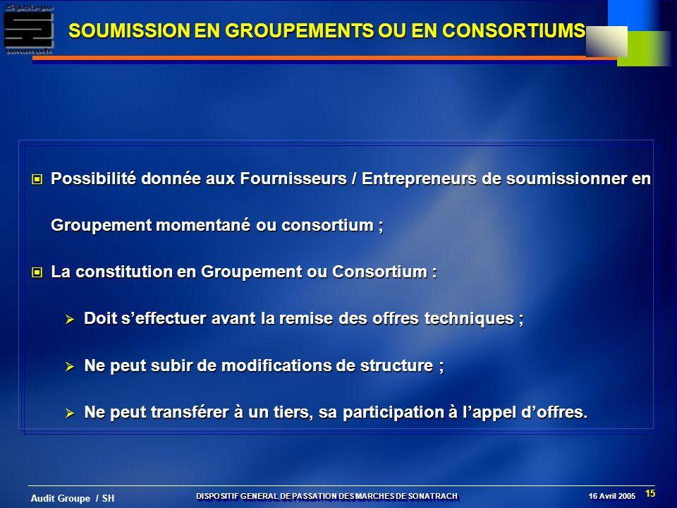 15 Audit Groupe / SH SOUMISSION EN GROUPEMENTS OU EN CONSORTIUMS Possibilité donnée aux Fournisseurs / Entrepreneurs de soumissionner en Groupement mo