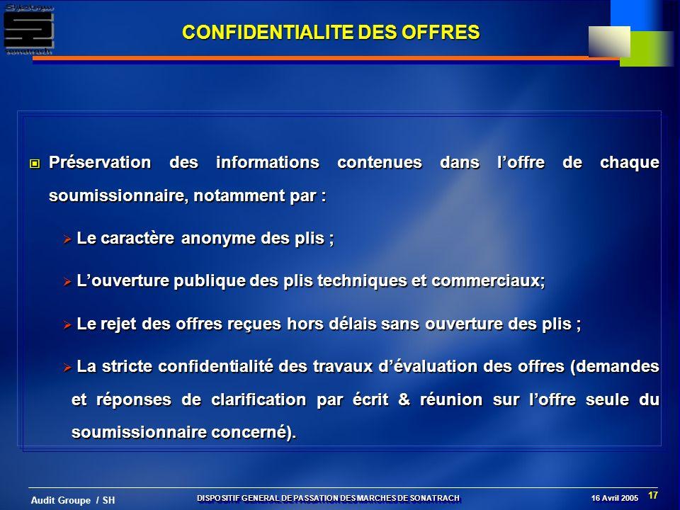 17 Audit Groupe / SH CONFIDENTIALITE DES OFFRES Préservation des informations contenues dans loffre de chaque soumissionnaire, notamment par : Préserv