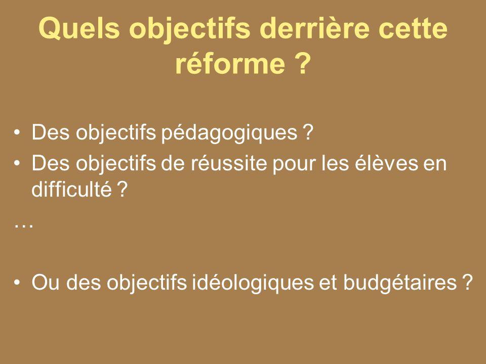 Quels objectifs derrière cette réforme . Des objectifs pédagogiques .