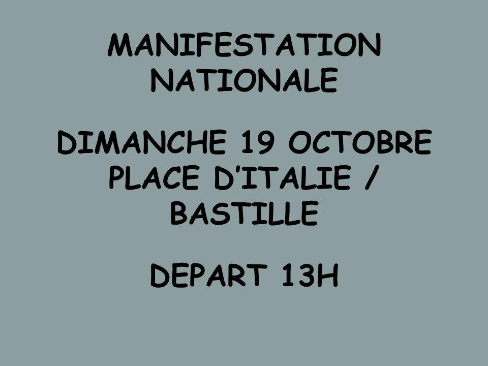 MANIFESTATION NATIONALE DIMANCHE 19 OCTOBRE PLACE DITALIE / BASTILLE DEPART 13H