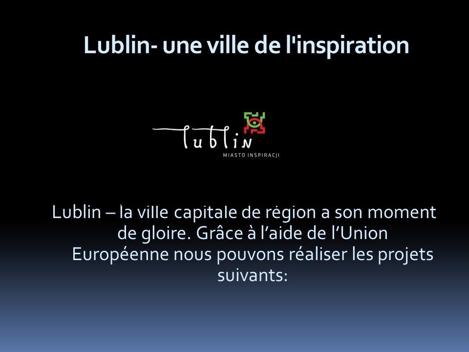 Lublin- une ville de l inspiration Lublin – la ville capitale de région a son moment de gloire.