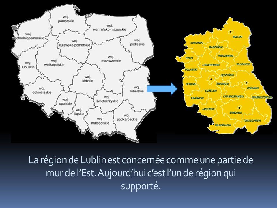 La région de Lublin est concernée comme une partie de mur de lEst.