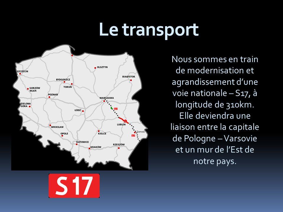 Le transport Nous sommes en train de modernisation et agrandissement dune voie nationale – S17, à longitude de 310km.