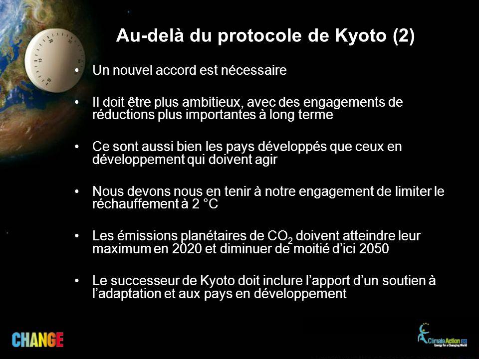 Au-delà du protocole de Kyoto (2) Un nouvel accord est nécessaire Il doit être plus ambitieux, avec des engagements de réductions plus importantes à l