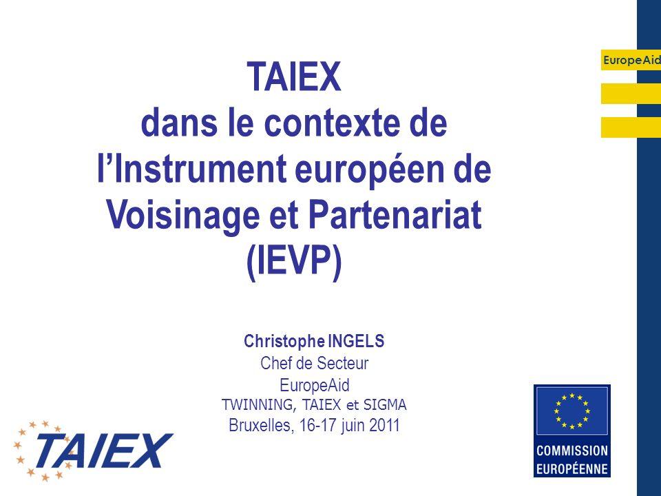 EuropeAid TAIEX – IEVP, cadre En 2006, extension progressive aux divers pays du voisinage de linstrument TAIEX tel que mis en œuvre dans le cadre de lélargissement : décision du conseil n° 2006/62/CE du 23.01.2006 Instrument mis à disposition dans le cadre du partenariat privilégié de lUE élargie (27 EM) avec les voisins de lUE (17 Pays) Extension sappuyant sur lUnité de gestion du programme (UGP) Jumelages & TAIEX dans les pays bénéficiaires 2009, 5M; 2010, 5M 2011-2013: 7M par année