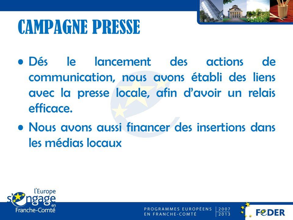 CAMPAGNE PRESSE Dés le lancement des actions de communication, nous avons établi des liens avec la presse locale, afin davoir un relais efficace.