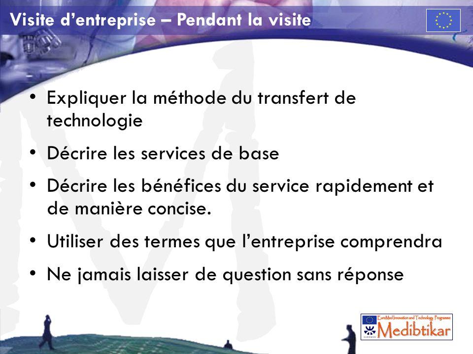 M Expliquer la méthode du transfert de technologie Décrire les services de base Décrire les bénéfices du service rapidement et de manière concise.