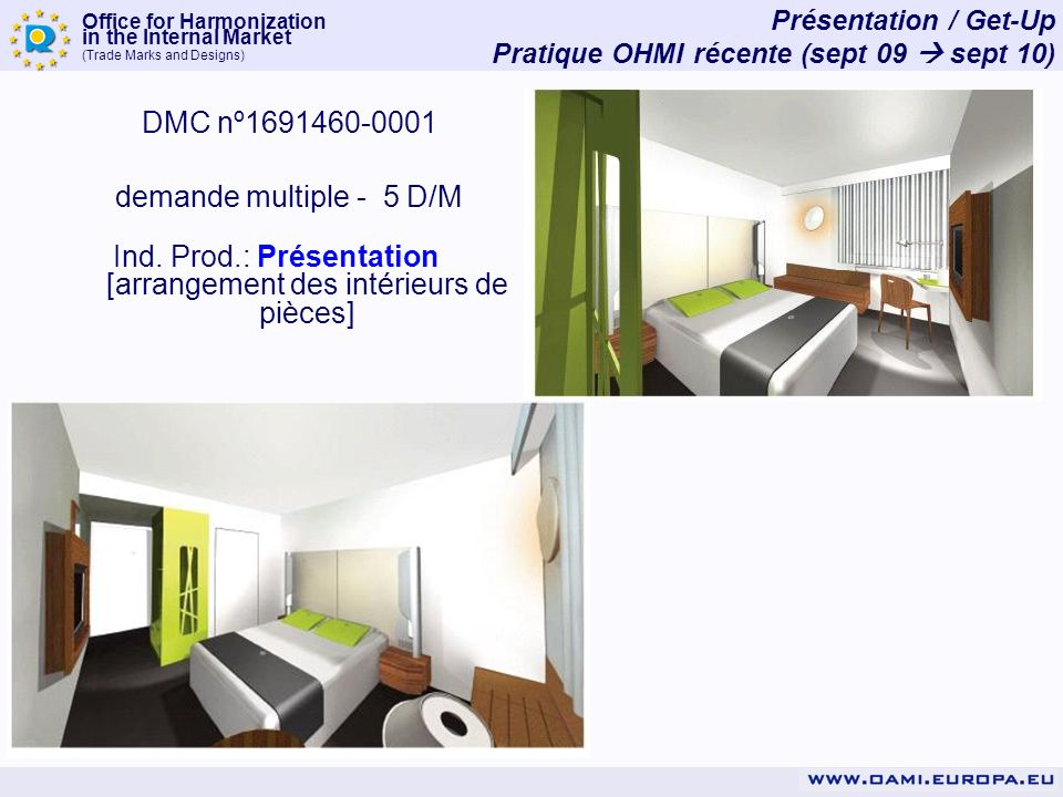 Office for Harmonization in the Internal Market (Trade Marks and Designs) Présentation / Get-Up Pratique OHMI récente (sept 09 sept 10) DMC nº1691460-0001 demande multiple - 5 D/M Ind.