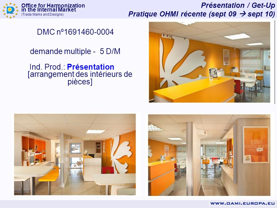 Office for Harmonization in the Internal Market (Trade Marks and Designs) Présentation / Get-Up Pratique OHMI récente (sept 09 sept 10) DMC nº1691460-0004 demande multiple - 5 D/M Ind.
