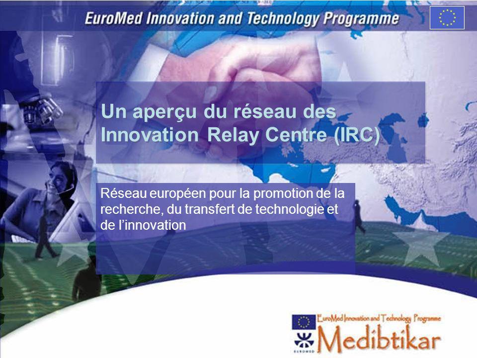Un aperçu du réseau des Innovation Relay Centre (IRC) Réseau européen pour la promotion de la recherche, du transfert de technologie et de linnovation