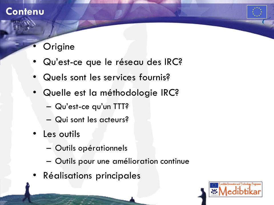 M Contenu Origine Quest-ce que le réseau des IRC? Quels sont les services fournis? Quelle est la méthodologie IRC? –Quest-ce quun TTT? –Qui sont les a