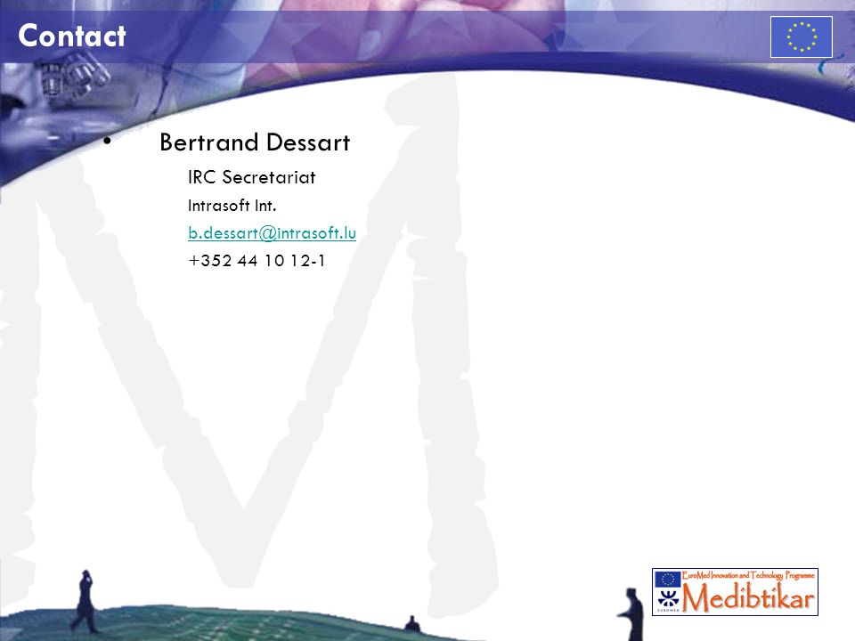 M Contact Bertrand Dessart IRC Secretariat Intrasoft Int. b.dessart@intrasoft.lu +352 44 10 12-1