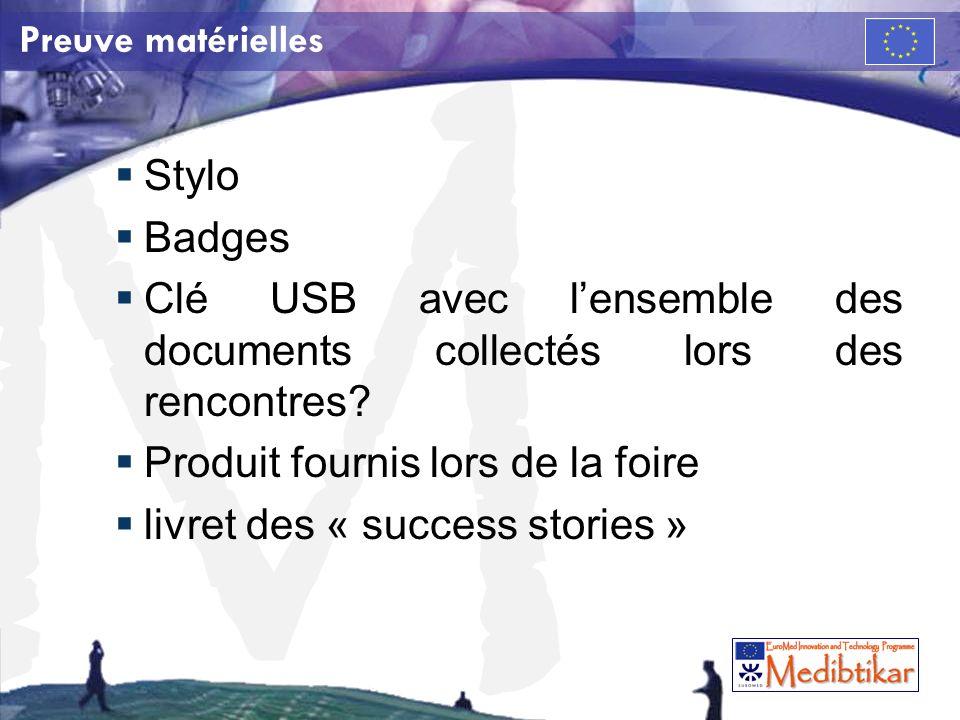 M Preuve matérielles Stylo Badges Clé USB avec lensemble des documents collectés lors des rencontres.
