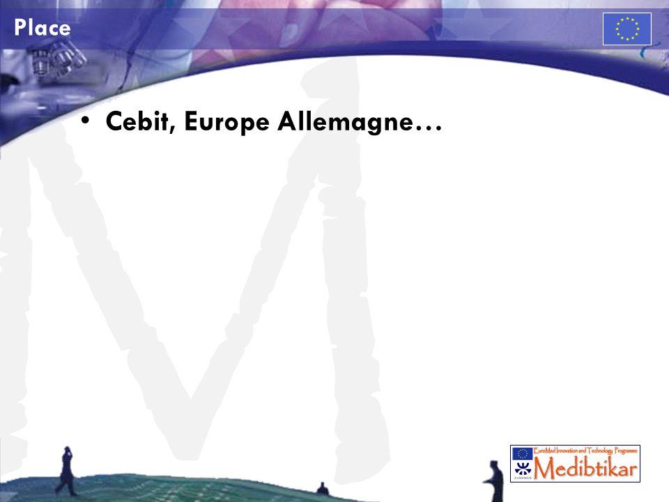 M Place Cebit, Europe Allemagne…