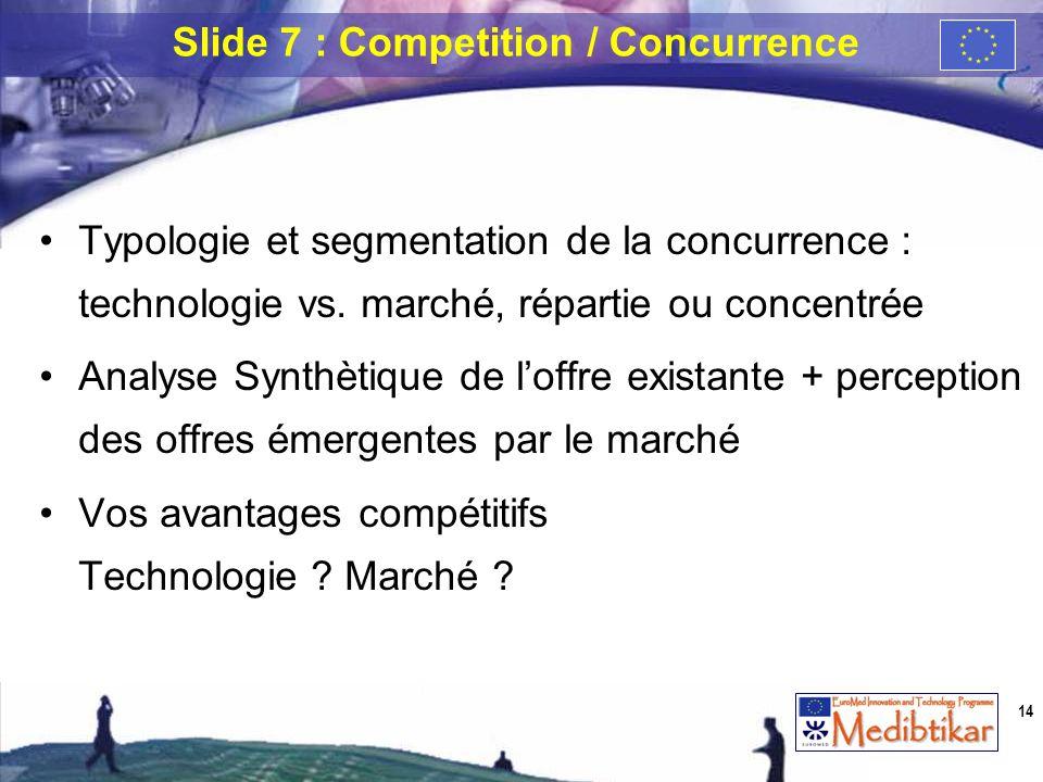 Typologie et segmentation de la concurrence : technologie vs. marché, répartie ou concentrée Analyse Synthètique de loffre existante + perception des