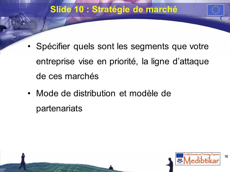 Spécifier quels sont les segments que votre entreprise vise en priorité, la ligne dattaque de ces marchés Mode de distribution et modèle de partenaria
