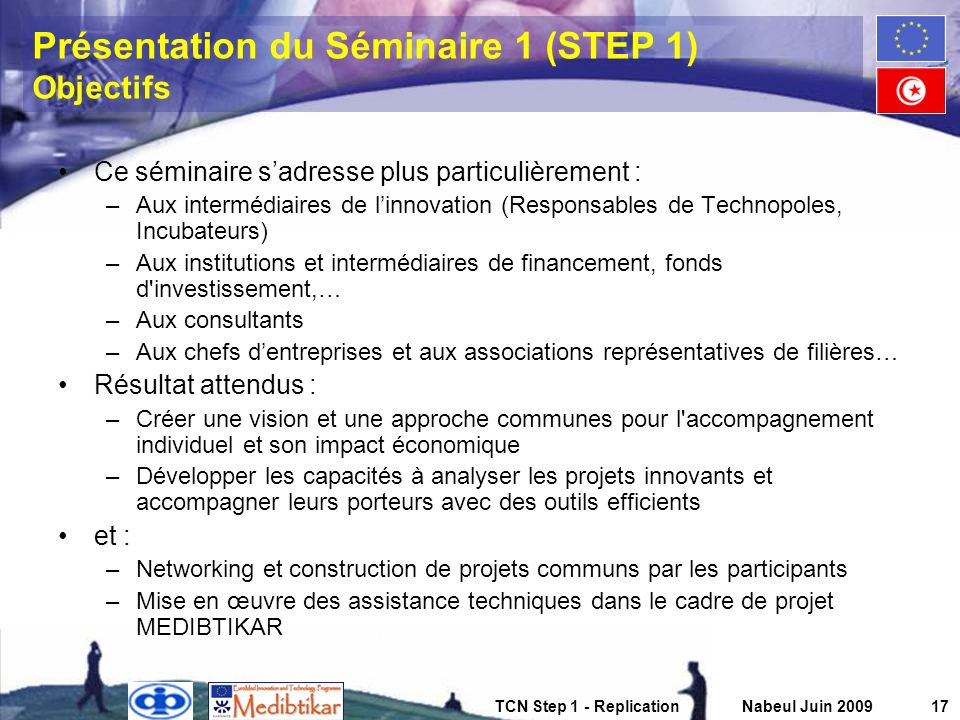 TCN Step 1 - ReplicationNabeul Juin 200917 Présentation du Séminaire 1 (STEP 1) Objectifs Ce séminaire sadresse plus particulièrement : –Aux intermédi