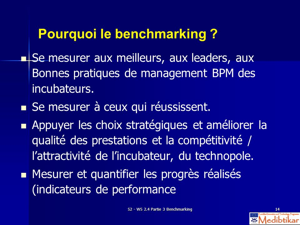 S2 - WS 2.4 Partie 3 Benchmarking14 Pourquoi le benchmarking .