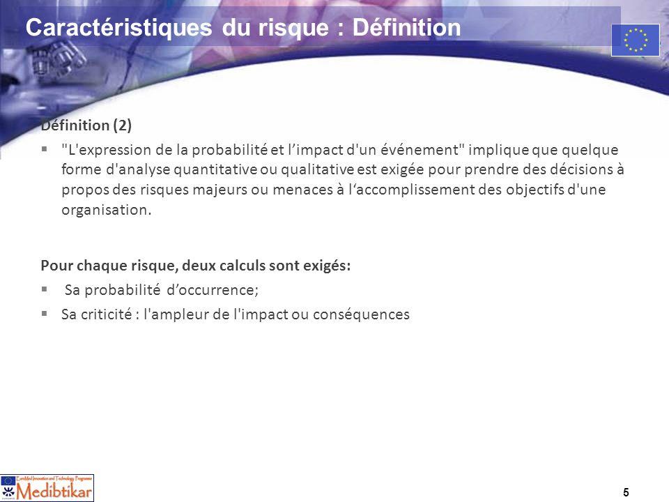 5 Caractéristiques du risque : Définition Définition (2)