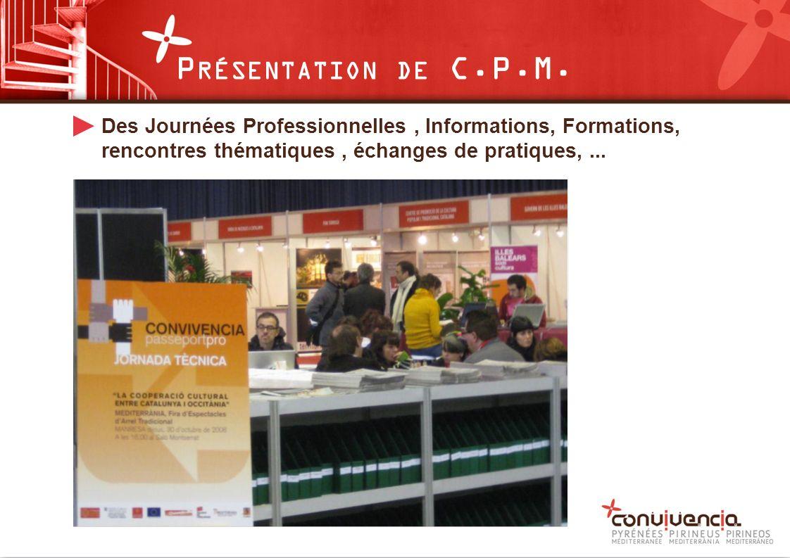 Des Journées Professionnelles, Informations, Formations, rencontres thématiques, échanges de pratiques,...