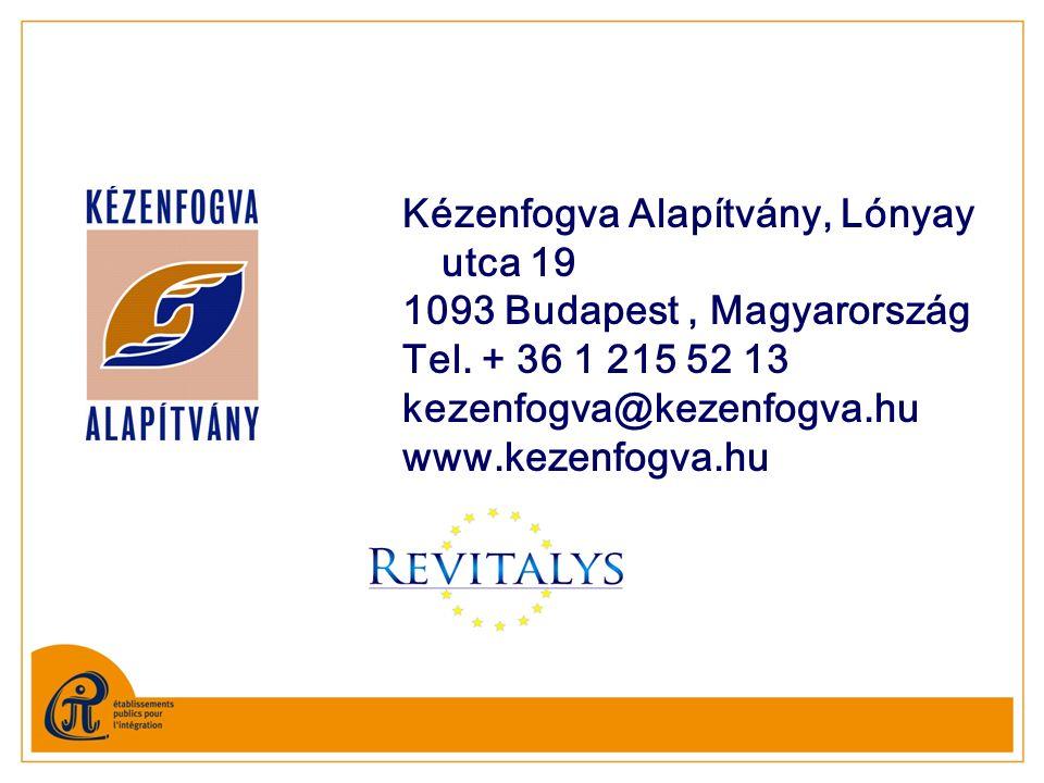 Kézenfogva Alapítvány, Lónyay utca 19 1093 Budapest, Magyarország Tel. + 36 1 215 52 13 kezenfogva@kezenfogva.hu www.kezenfogva.hu