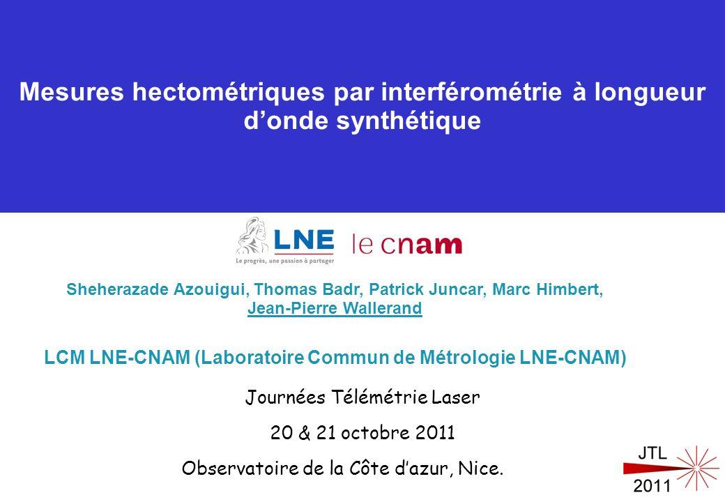 Mesures hectométriques par interférométrie à longueur donde synthétique Journées Télémétrie Laser 20 & 21 octobre 2011 Observatoire de la Côte dazur,