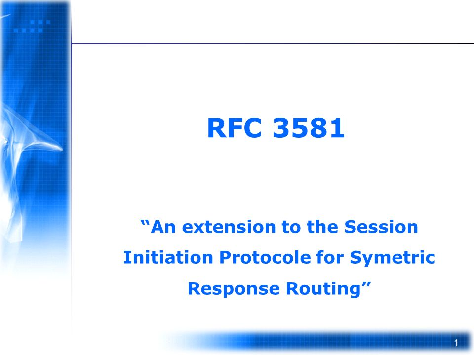 1 An extension to the Session Initiation Protocole for Symetric Response Routing RFC 3581