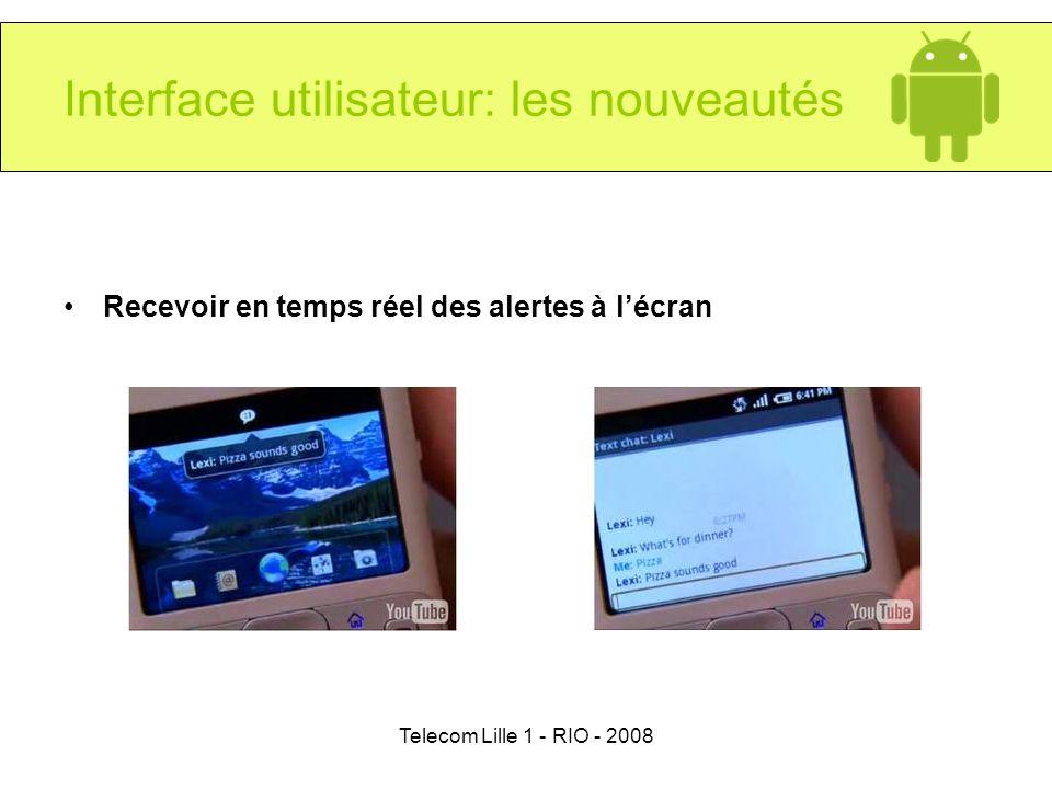 Telecom Lille 1 - RIO - 2008 Interface utilisateur: les nouveautés Recevoir en temps réel des alertes à lécran