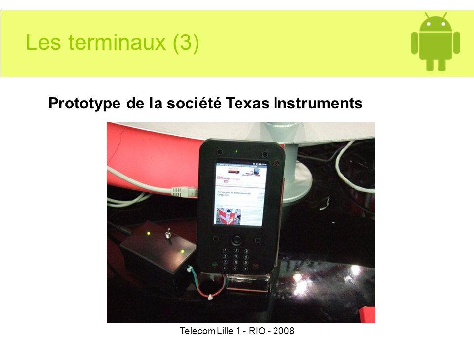 Telecom Lille 1 - RIO - 2008 Prototype de la société Texas Instruments Les terminaux (3)