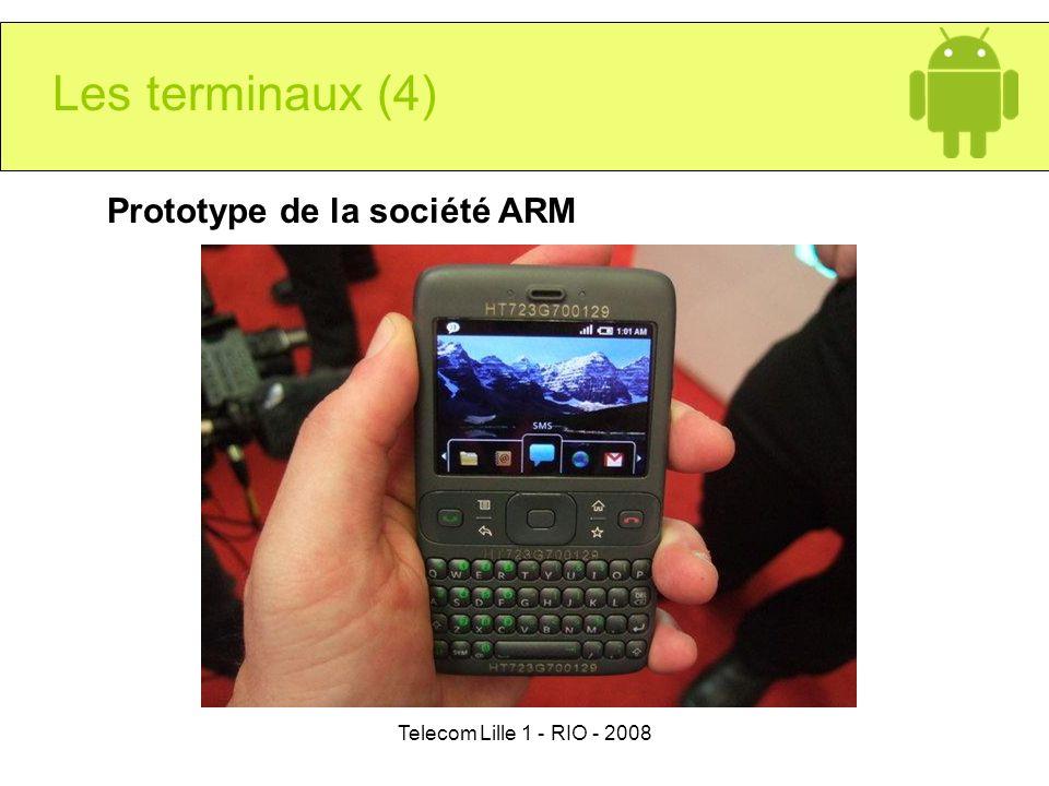 Telecom Lille 1 - RIO - 2008 Les terminaux (4) Prototype de la société ARM