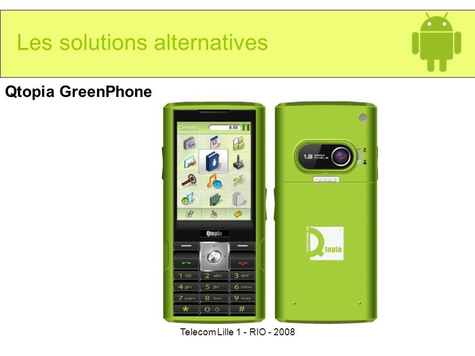 Telecom Lille 1 - RIO - 2008 Les solutions alternatives Qtopia GreenPhone