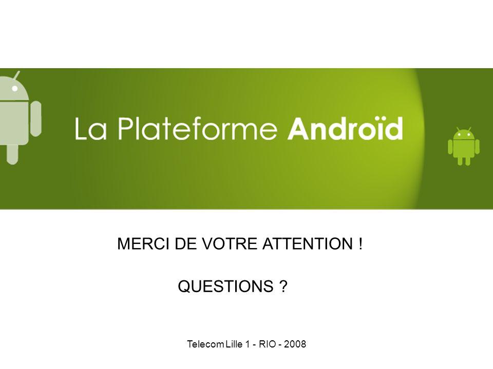 Telecom Lille 1 - RIO - 2008 MERCI DE VOTRE ATTENTION ! QUESTIONS ?