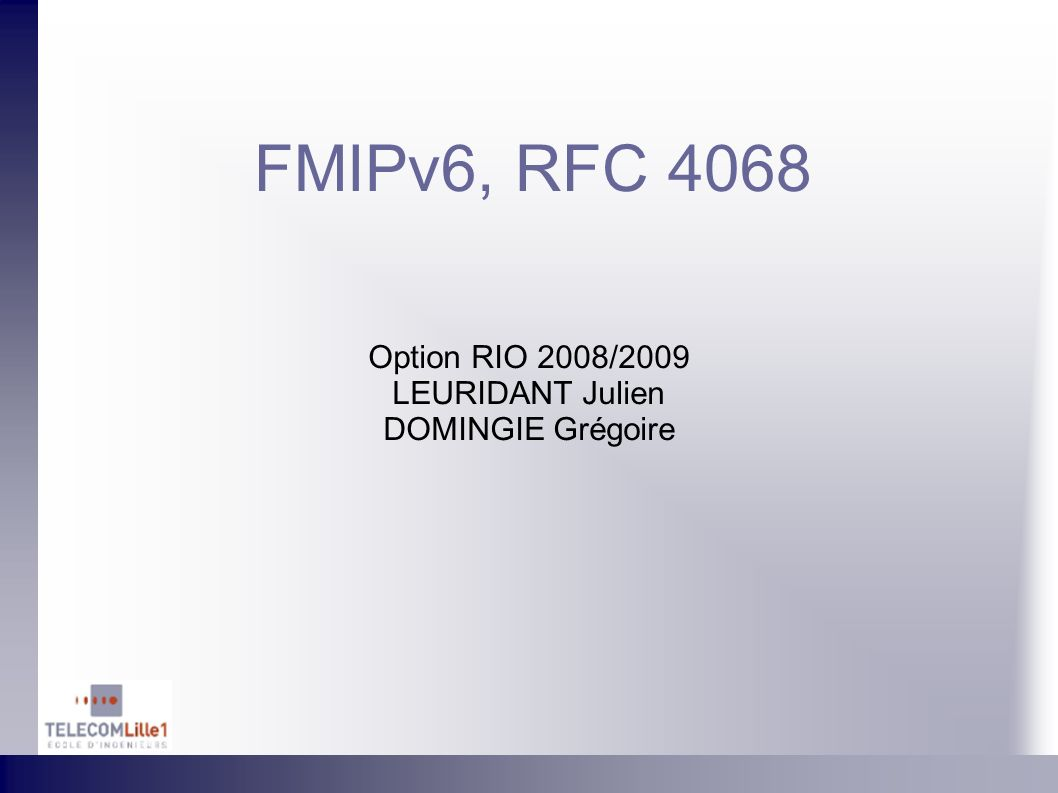 FMIPv6, RFC 4068 Option RIO 2008/2009 LEURIDANT Julien DOMINGIE Grégoire