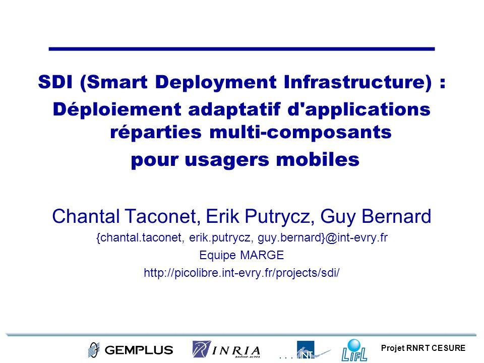Projet RNRT CESURE SDI (Smart Deployment Infrastructure) : Déploiement adaptatif d'applications réparties multi-composants pour usagers mobiles Chanta