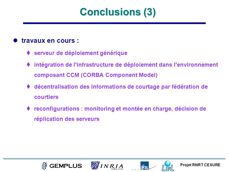 Projet RNRT CESURE Conclusions (3) travaux en cours : serveur de déploiement générique intégration de l'infrastructure de déploiement dans l'environne