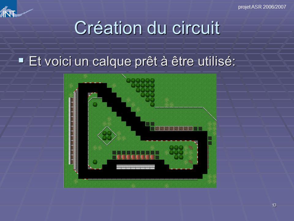projet ASR 2006/2007 13 Création du circuit Et voici un calque prêt à être utilisé: Et voici un calque prêt à être utilisé: