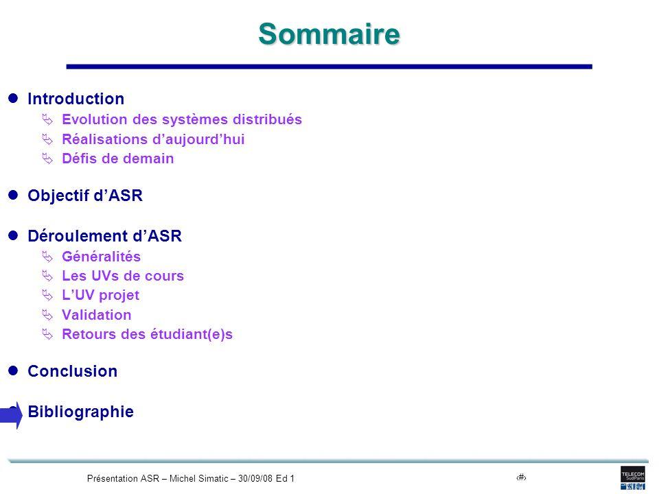 Présentation ASR – Michel Simatic – 30/09/08 Ed 122Sommaire Introduction Evolution des systèmes distribués Réalisations daujourdhui Défis de demain Ob