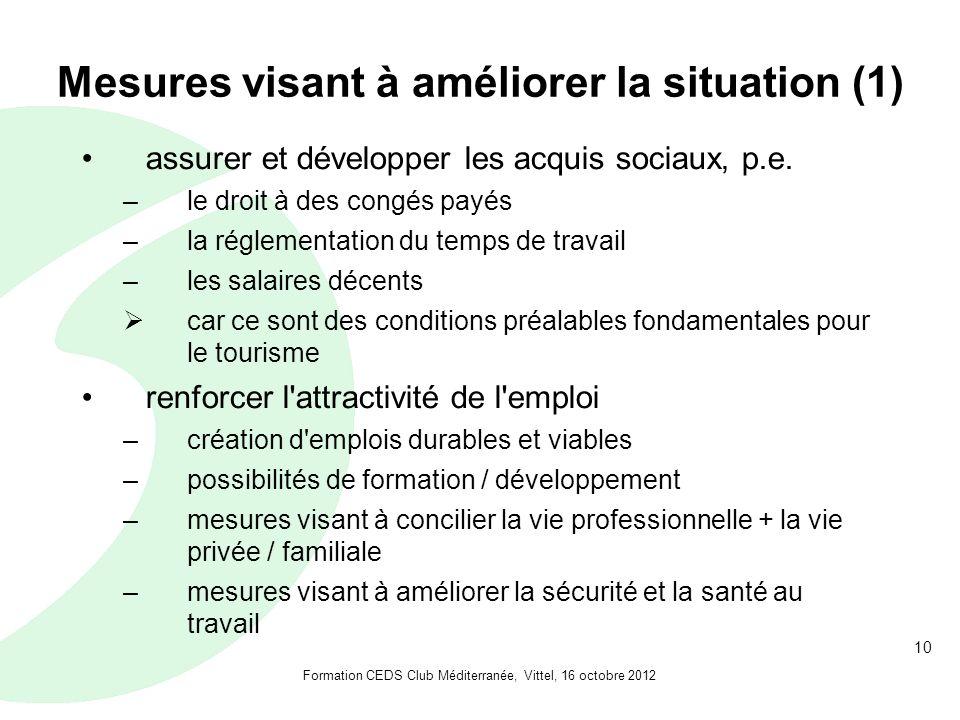 10 Mesures visant à améliorer la situation (1) assurer et développer les acquis sociaux, p.e.