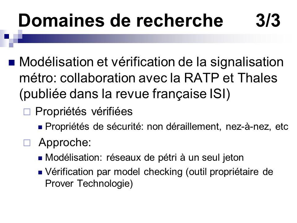 Domaines de recherche3/3 Modélisation et vérification de la signalisation métro: collaboration avec la RATP et Thales (publiée dans la revue française