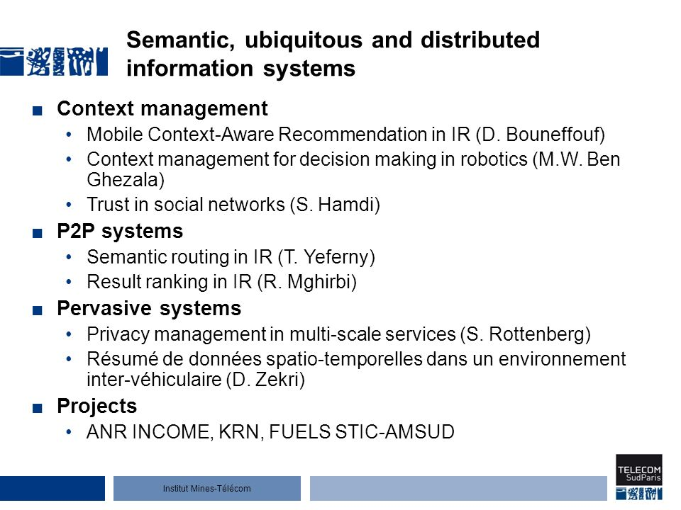 Institut Mines-Télécom Semantic, ubiquitous and distributed information systems Context management Mobile Context-Aware Recommendation in IR (D.