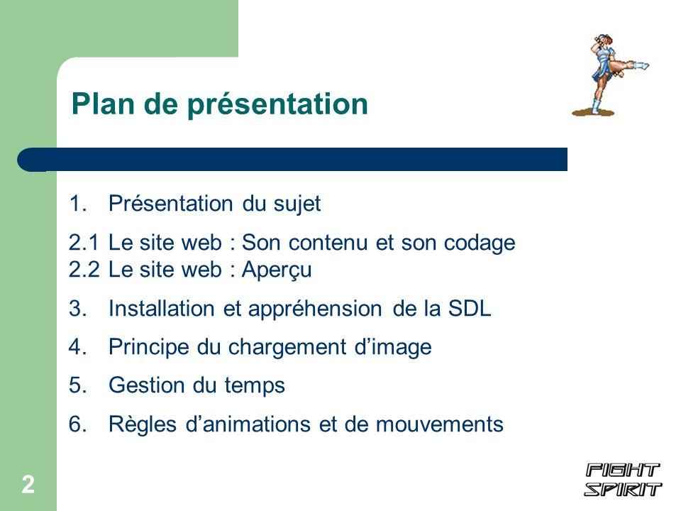 2 Plan de présentation 1. Présentation du sujet 2.1Le site web : Son contenu et son codage 2.2 Le site web : Aperçu 3.Installation et appréhension de