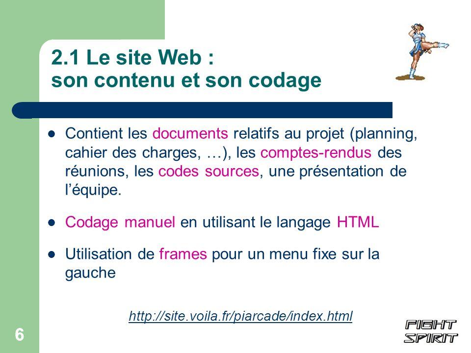 6 2.1 Le site Web : son contenu et son codage Contient les documents relatifs au projet (planning, cahier des charges, …), les comptes-rendus des réun